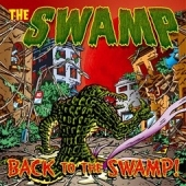 The Swamp – Back To The Swamp !