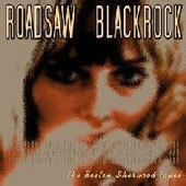 Roadsaw / Blackrock - The Boston Sherwood Tapes