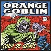 Orange Goblin - Coup De Grâce