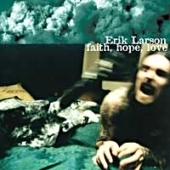 Erik Larson - Faith Hope Love