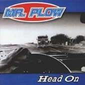 Mr. Plow - Head On