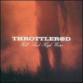 Throttlerod - Hell And High Water
