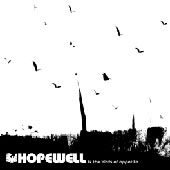 Hopewell - Hopewell and the birds of appetite