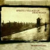 Spiritu/Village of Dead Roads - Human Failures