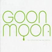 Goon Moon - I Got a Brand New Egg Layin Machine