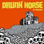 Drunk Horse - In Tongues