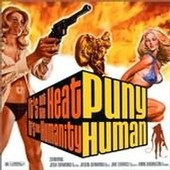 Puny Human - Its not the heat, its the humanity