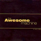The Awesome Machine - ...it s ugly or nothing