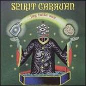 Spirit Caravan - Jug Fulla Sun/Dreamwheel
