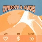Cowboys and Aliens - Love Sex Volume