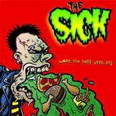 The Sick - ...And The Hell With It !