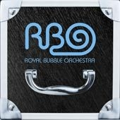 Royal Bubble Orchestra - Royal Bubble Orchestra