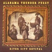 Alabama Thunderpussy - River City Revival