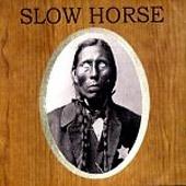 Slow Horse - Slow Horse