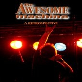 Awesome Machine (The) - A Retrospective