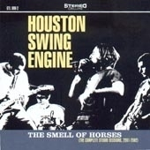 Houston Swing Engine - The Smell Of Horses