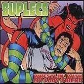 Suplecs - Wrestlin With My Lady Friend