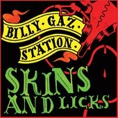 Billy Gaz Station - Skins and Licks