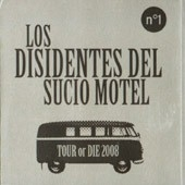 Los Disidentes Del Sucio Motel - Tour or Die 2008 (DVD)