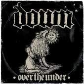 Down - III : Over The Under