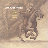 Five Horse Johnson - The Taking Of Black Heart