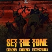Set The Tone - Full Tilt Boogie