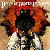 House Of Broken Promises - Using The Useless