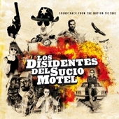 Los Disidentes Del Sucio Motel - Music From The Motion Picture