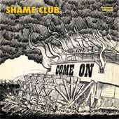 Shame Club - Come On