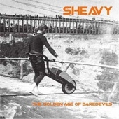 Sheavy - The Golden Age Of Daredevils
