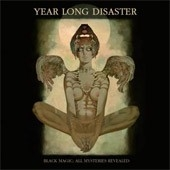 Year Long Disaster - Black Magic ; All Mysteries Revealed