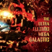 the-ultra-electric-mega-galactic-album-cover