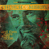 church-of-misery-and-then-there-were-none1